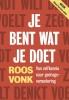 <b>Roos  Vonk</b>,Je bent wat je doet