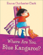 Clark, Emma Chichester Where Are You, Blue Kangaroo?