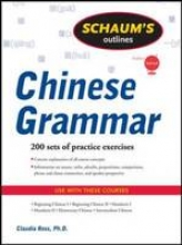 Ross, Claudia Schaum`s Outline of Chinese Grammar