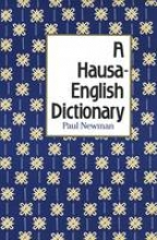 Paul Newman A Hausa-English Dictionary