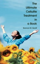 Bronwyn M Hewitt The Ultimate Cellulite Treatment in a Book