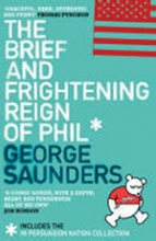 Saunders, George Brief and Frightening Reign of Phil
