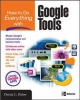 Baker, Donna,How to Do Everything with Google Tools