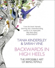 Tania Kindersley,   Sarah Vine Backwards in High Heels