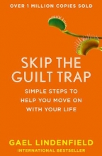 Gael Lindenfield Skip the Guilt Trap
