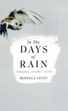 Stott, Rebecca In the Days of Rain