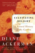 Ackerman, Diane Cultivating Delight