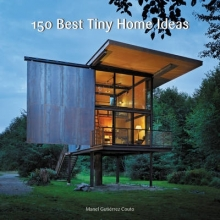 Couto, Manel Gutierrez 150 Best Tiny Home Ideas