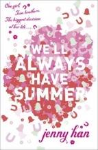 Jenny Han We`ll Always Have Summer