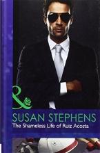 Stephens, Susan Shameless Life of Ruiz Acosta