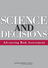 Committee on Improving Risk Analysis Approaches Used by the U.S. EPA,   Board on Environmental Studies and Toxicology,   Division on Earth and Life Studies,   National Research Council Science and Decisions