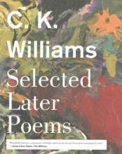 Williams, C. K. Selected Later Poems