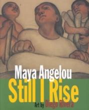 Angelou, Maya,   Rivera, Diego Still I Rise
