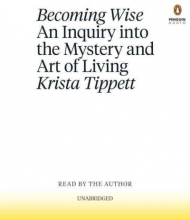 Tippett, Krista Becoming Wise