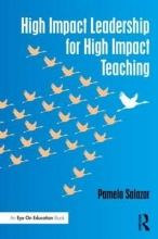 Pamela (University of Nevada, Las Vegas, USA) Salazar High Impact Leadership for High Impact Teaching