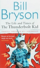 Bryson, Bill The Life And Times of the Thunderbolt Kid