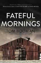 Bouman, Tom Fateful Mornings