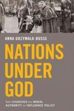 Anna Grzymala-Busse Nations under God