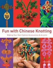 Lydia Chen Fun with Chinese Knotting