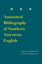 McMillan, James B.,   Montgomery, Michael B. Annotated Bibliography of Southern American English