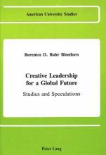 Berenice D. Bleedorn Creative Leadership for a Global Future