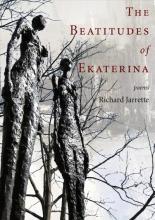 Richard Jarrette The Beatitudes of Ekaterina