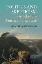 Mastroianni, Dominic Politics and Skepticism in Antebellum American Literature