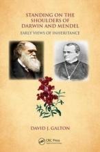 David J. Galton Standing on the Shoulders of Darwin and Mendel