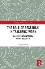 Lesley (University of Sydney, Australia) Scanlon The Role of Research in Teachers` Work