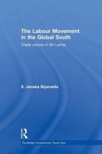 Biyanwila, S. Janaka The Labour Movement in the Global South