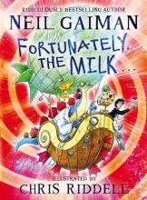 Gaiman, Neil Fortunately, the Milk . . .