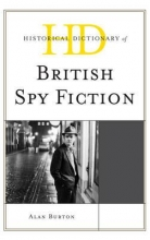 Burton, Alan Historical Dictionary of British Spy Fiction