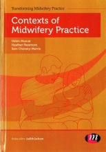 Helen Muscat,   Heather Passmore,   Sam Chenery-Morris Contexts of Midwifery Practice