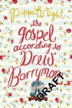 Wright, Pippa The Gospel According to Drew Barrymore