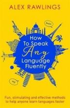 Alex Rawlings How to Speak Any Language Fluently