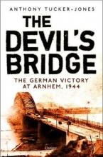 Anthony Tucker-Jones The Devil`s Bridge