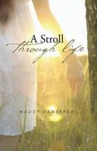 Dansereau, Maddy A Stroll Through Life