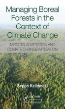 Kellomaki, Seppo Managing Boreal Forests in the Context of Climate Change