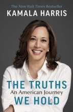 Kamala harris , The truths we hold: an american journey