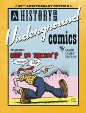 Estren, Mark James A History of Underground Comics