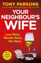 Tony Parsons, Your Neighbour`s Wife