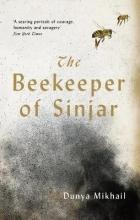 Dunya Mikhail The Beekeeper of Sinjar