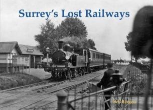 Neil Burgess Surrey`s Lost Railways