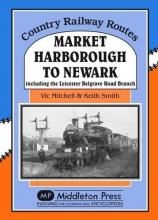 Vic Mitchell Market Harborough to Newark