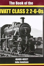 JOHN JENNISON , THE BOOK OF IVATT CLASS 2 2-6-0s