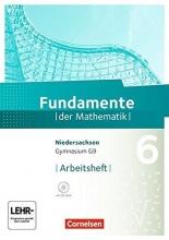 Fundamente der Mathematik 6. Schuljahr. Arbeitsheft mit Lösungen und CD-ROM. Gymnasium Niedersachsen