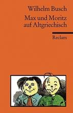 Busch, Wilhelm Max und Moritz auf Altgriechisch