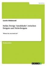 Hildebrandt, Carolin Stefan Zweigs `Amokl?ufer` zwischen Ereignis und Nicht-Ereignis