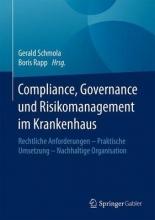 Gerald Schmola,   Boris Rapp Compliance, Governance und Risikomanagement im Krankenhaus