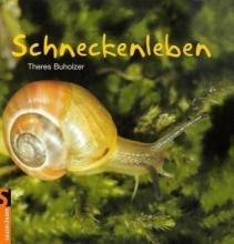 Buholzer, Theres Schneckenleben
